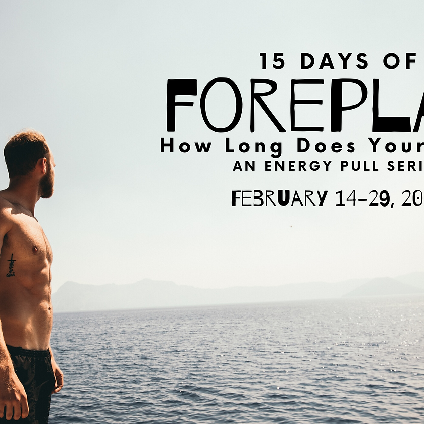 15 Days of Foreplay: Energy Pull Series
