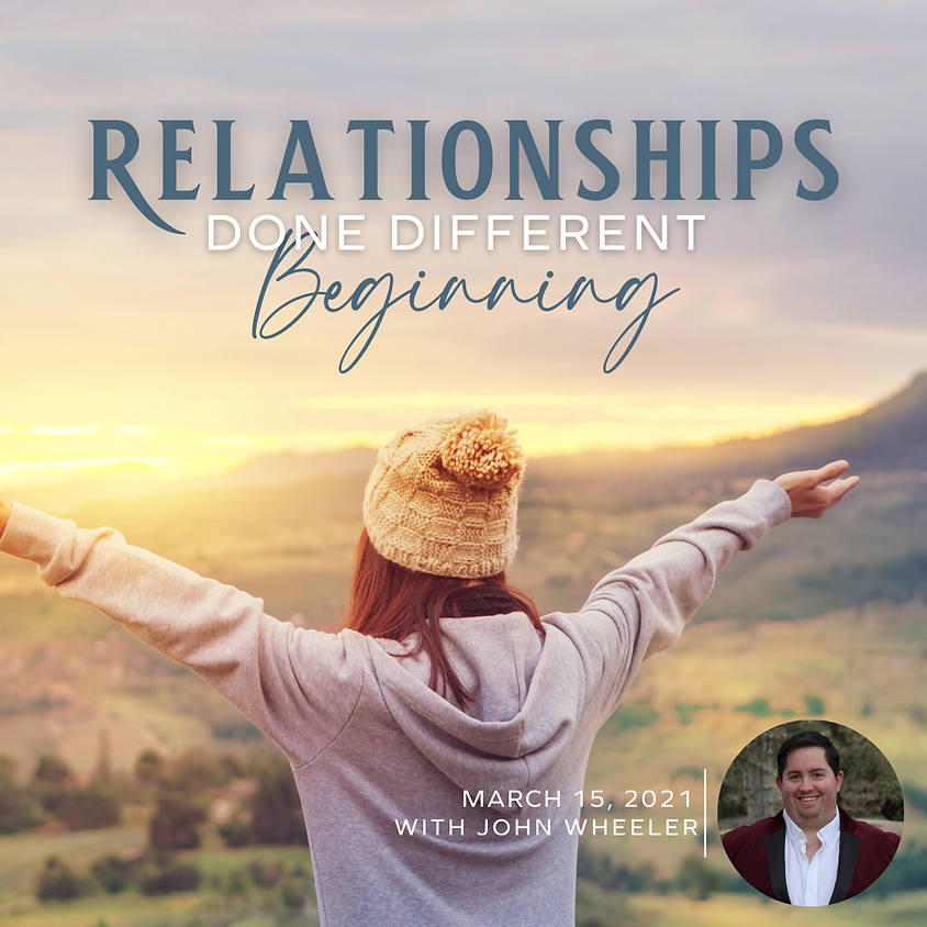 Relationships Done Different Beginning