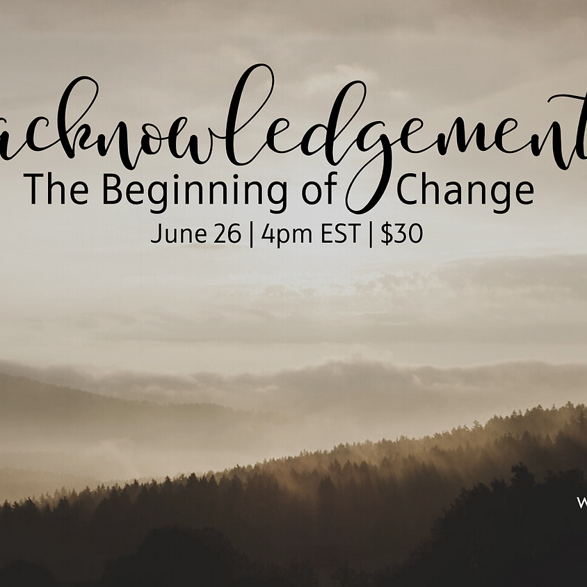 Acknowledgment: The Beginning of Change