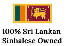 100% Sri Lankan Sinhalese Owned with Sri Lankan Flag