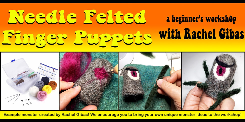Needle Felted Finger Puppets: a beginner's workshop with Rachel Gibas