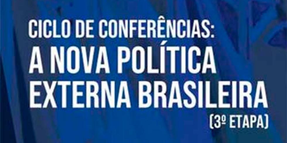 Ciclo de conferências: a nova política externa brasileira - diálogos com embaixadores do Brasil