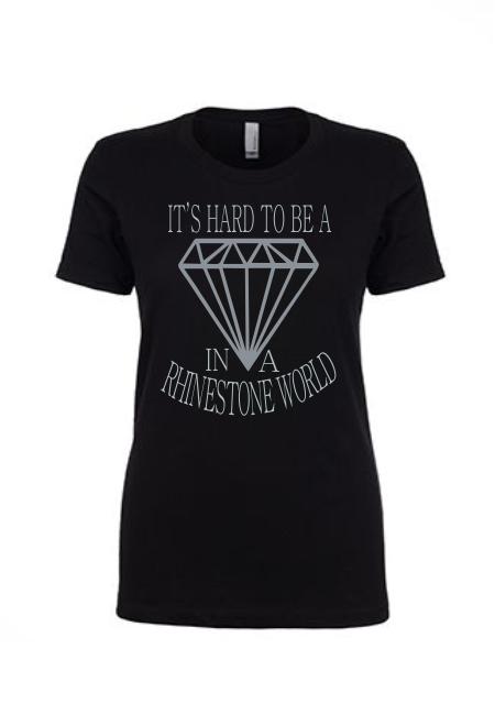It's Hard To Be A Diamond In A Rhinestone World