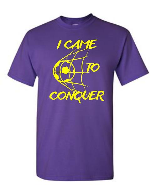 I Came To Conquer