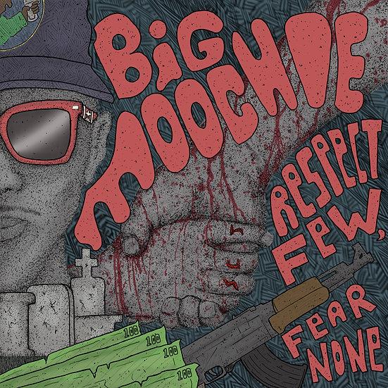 Respect Few Fear None- BIG Moochie (Digital Download)
