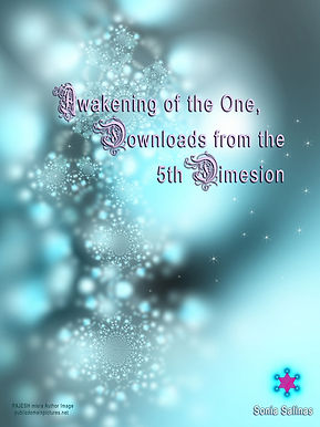 The Awakening of the ONE Downloads from the Fifth Dimension..jpg