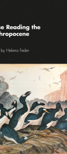 Close Reading the Anthropocene, edited by Helena Feder