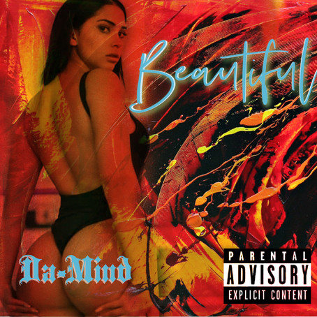 "[NEW SINGLE]: ""Beautiful"" by Da-Mind"