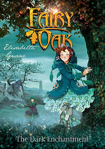 Fairy Oak, The Dark Enchantment, l'incanto del buio, Elisabetta Gnone, Bombus, Alastair McEwen