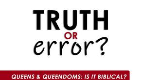4: Queens & Queendoms - Is it Biblical?