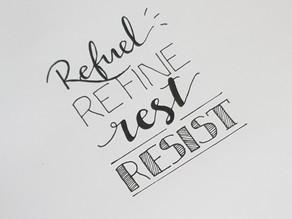 Refuel. Refine. Rest. Resist!