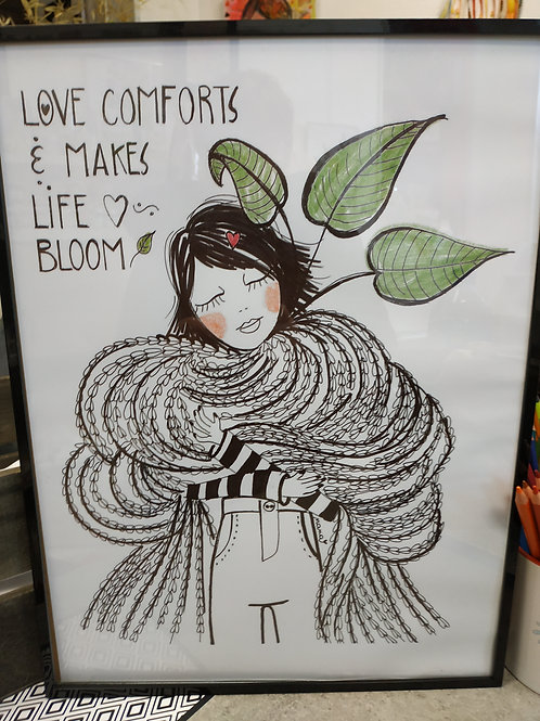 "Affiche ""Love comforts & makes life bloom"""
