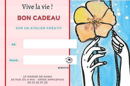 Carte Cadeau Vive la vie ! - Atelier Créatif - 35€