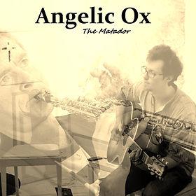 Angelic Ox - The Matador.jpg