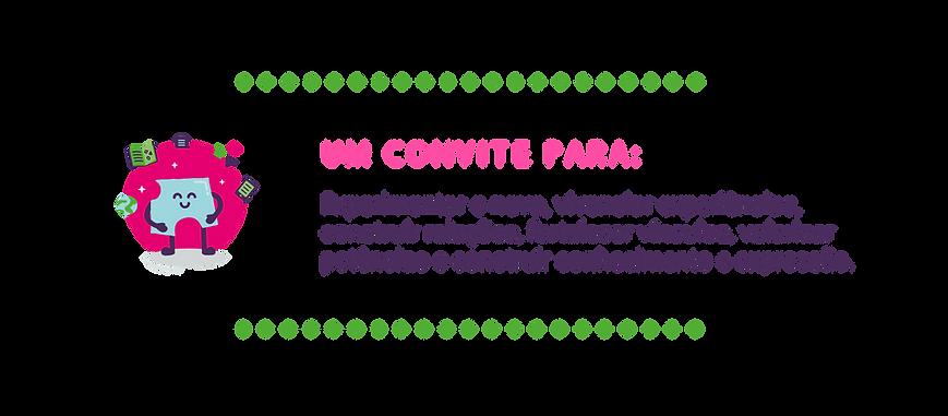 Um convite para: Experimentar o novo, vivenciar experiências, construir relações, fortalecer vínculos, valorizar potências e construir conhecimento e expressão.