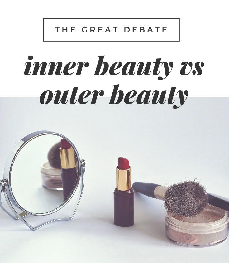 Inner beauty vs outer beauty debate