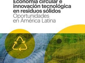 Economía circular e innovación tecnológica en residuos sólidos: Oportunidades en América Latina