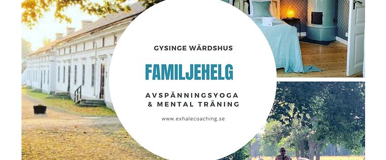 Familjer - Exhale på Gysinge Värdshus!