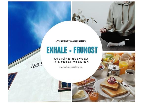 Exhale + Frukost