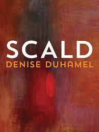 Scald by Denise Duhamel