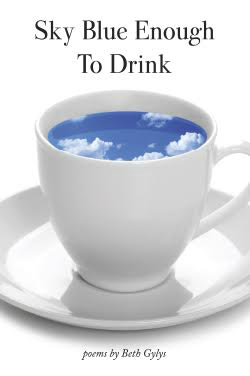 SKY BLUE ENOUGH TO DRINK by Beth Gylys