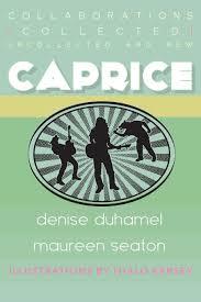 Caprice by Denise Duhamel and Maureen Se