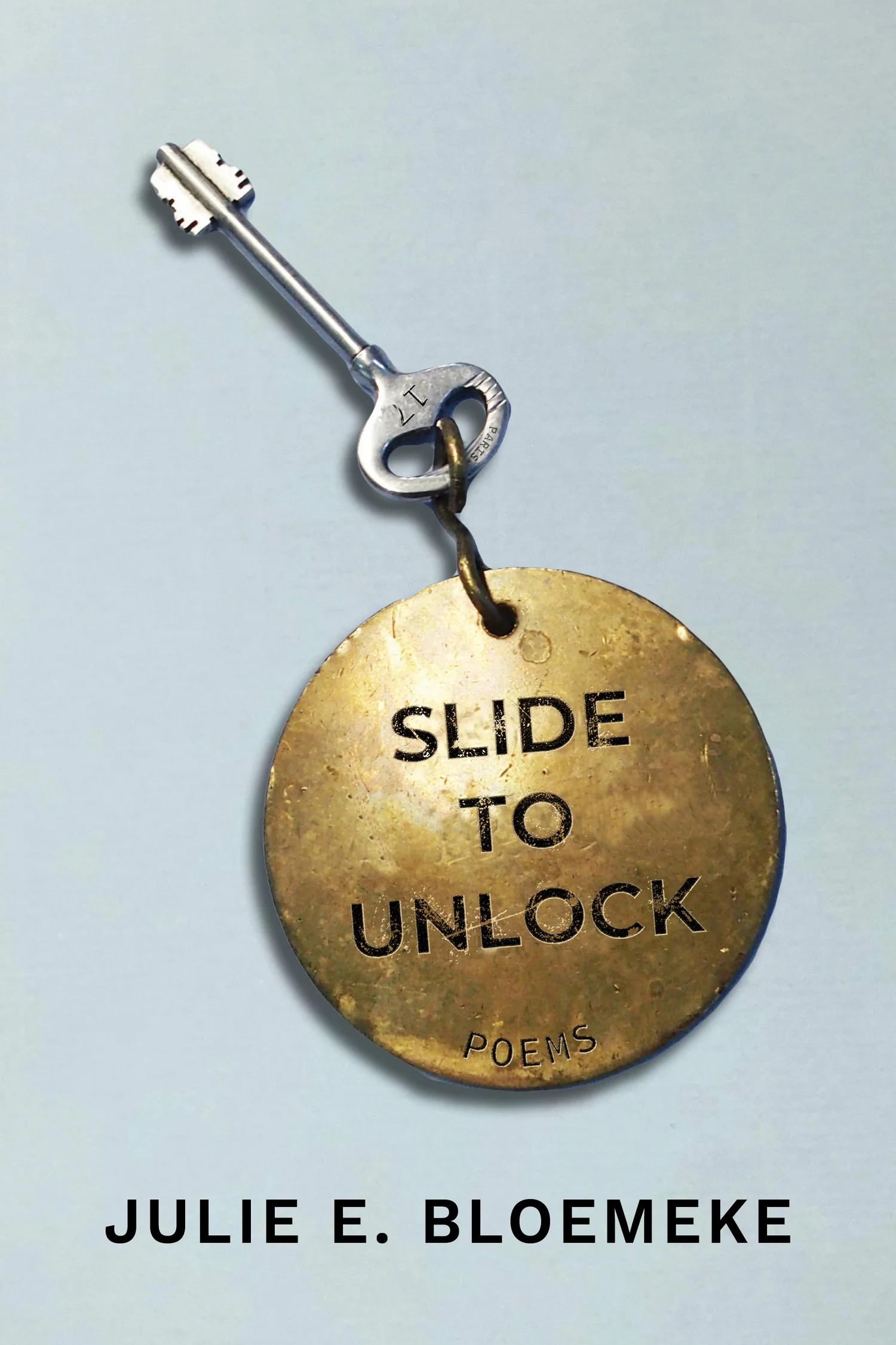 SLIDE TO UNLOCK by Julie Bloemeke