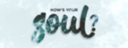 Copy of how's your soul.jpg