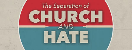 Separation of Church and Hate banner.jpg