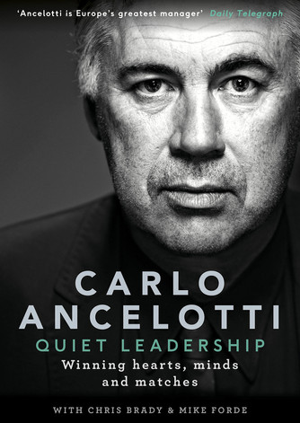 Quiet Leadership: Winning Hearts, Minds and Matches- Carlo Ancelotti