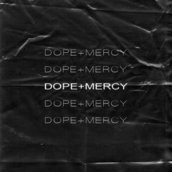 DOPE+MERCY