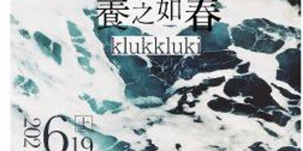 klukkluki ︎ Songs of untamed world session