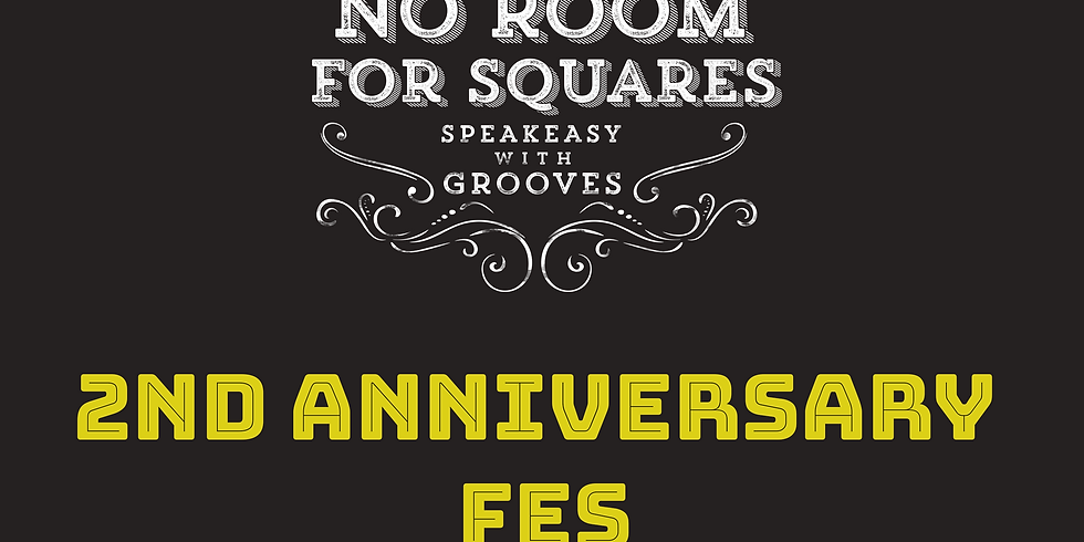 No Room For Squares 2nd Aniversary Fes. 9/18