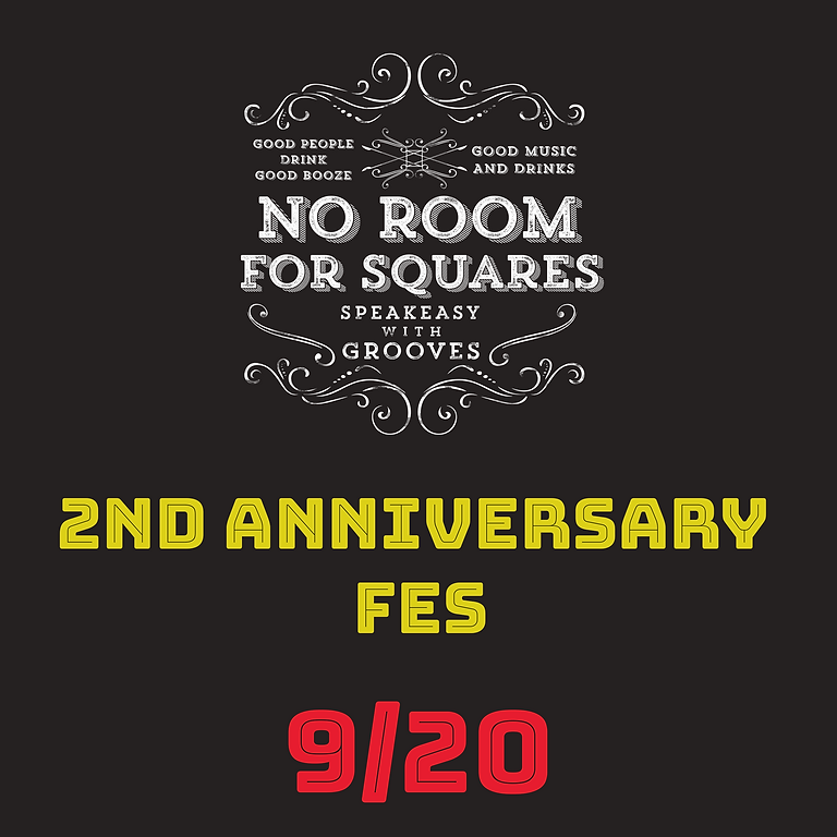 No Room For Squares 2nd Aniversary Fes. 9/20