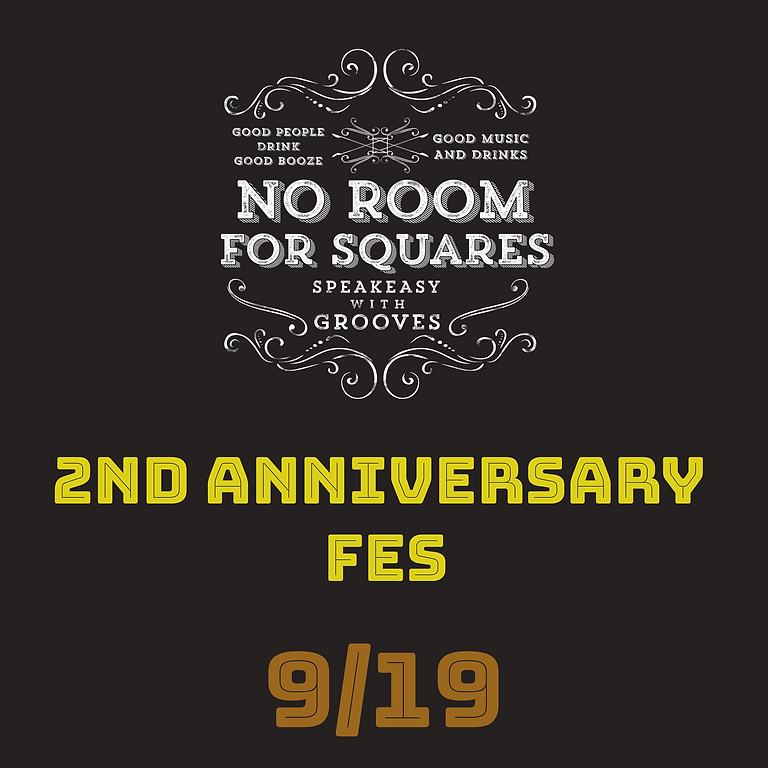 No Room For Squares 2nd Aniversary Fes. 9/19