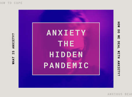 Anxiety - The Hidden Pandemic
