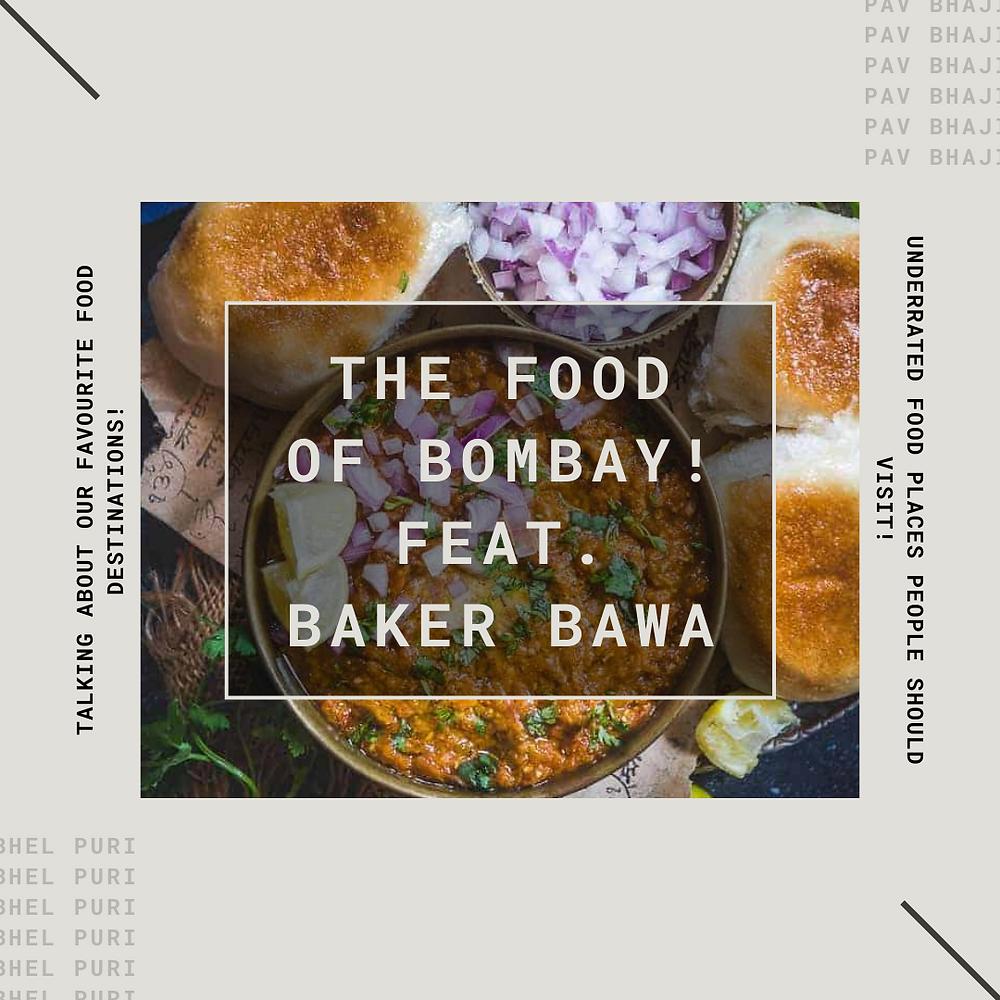 Food of Mumbai, Food of Bombay, Food, Pav Bhaji, Bhel Puri, Mumbaikar, Mumbai ka Khana, Eating food in Mumbai, Foodie, Food lovers, Podcast about food