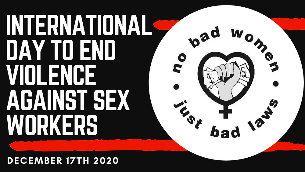Internaional Day to End Violence Against Sex Workers was December, 17th 2020