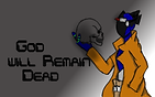 God will remain dead banner.png