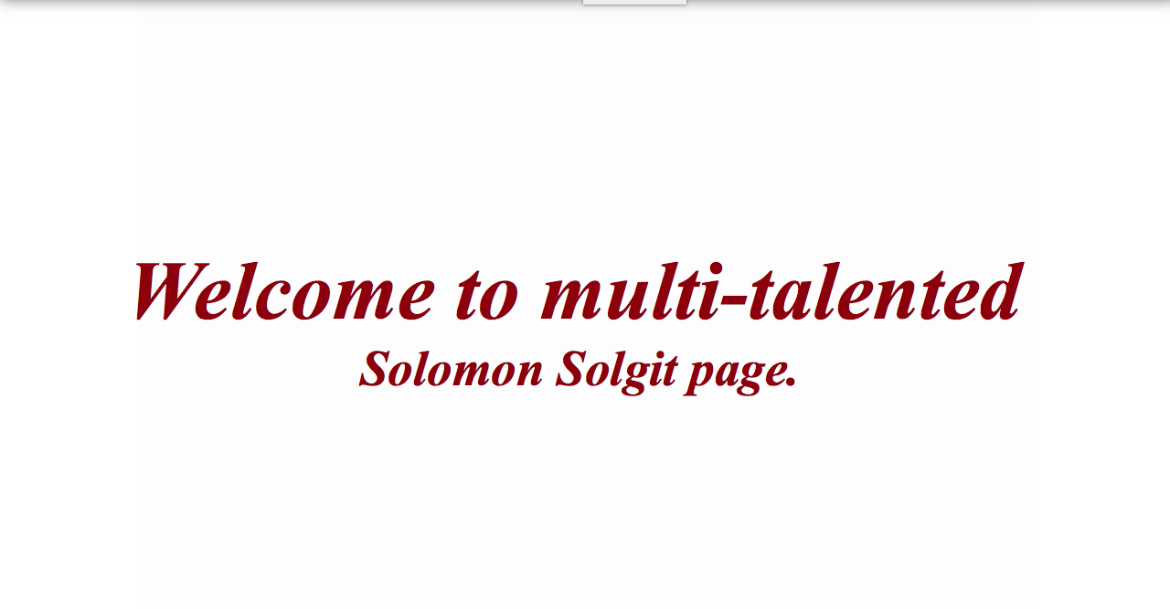 Welcome to multi talented Solomon Solgits page