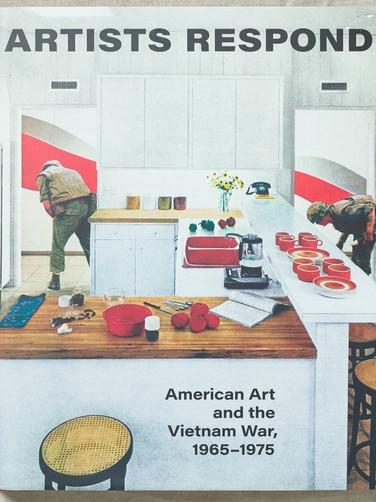 Artists Respond: American Art and the Vietnam War 1965 - 1975