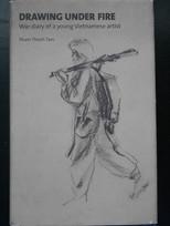Drawing Under Fire - War Diary of a Young Vietnamese Artist