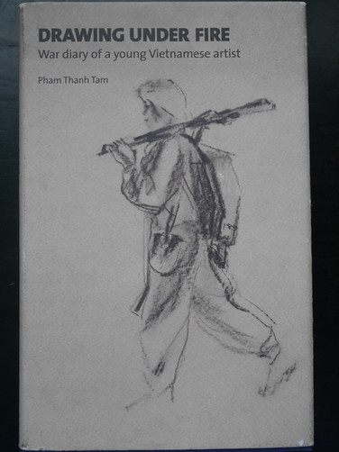 Drawing Under Fire - War Diary of a Young Vietnamese Artist