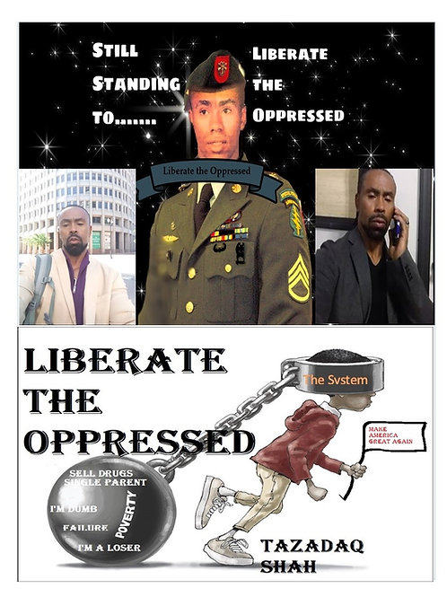 Liberate the Oppressed Freedom From Servitude is Staying On Your Grind & Hustle
