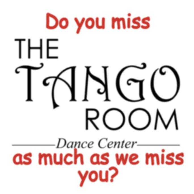 Tango Room misses you.jpg