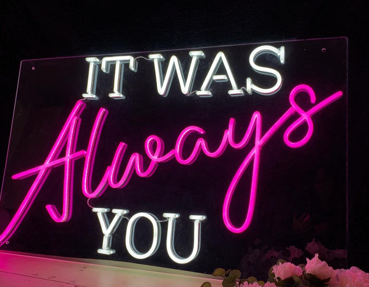 ILLUMINOGRAPHY - IT WAS ALWAYS YOU Neon