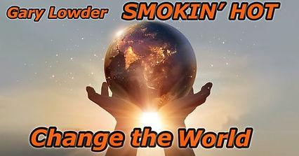 Gary Lowder Change The World.jpg