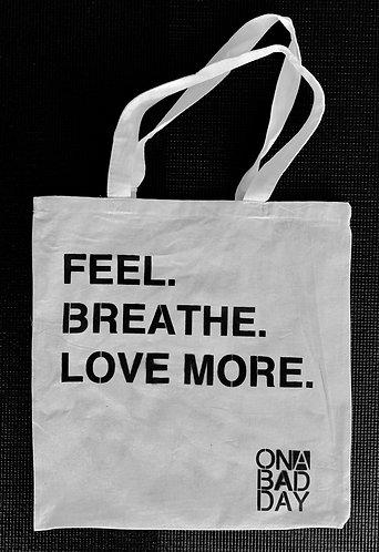FEEL. BREATHE. LOVE MORE. Reusable Shopping Bag