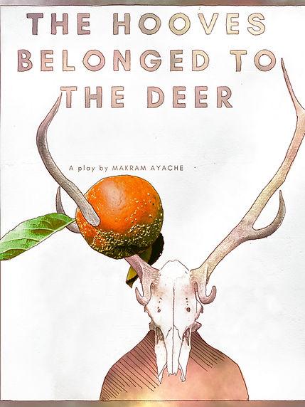The Hooves Belonged to the Deer Poster.J