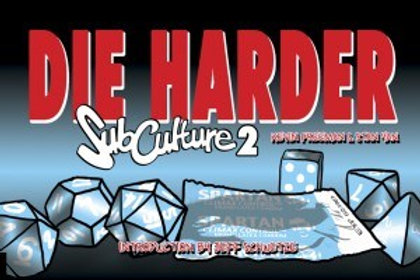 SubCulture Volume 2: Die Harder